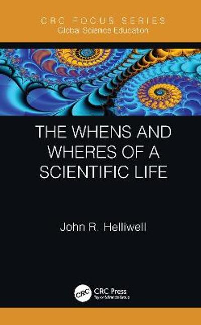 The Whens and Wheres of a Scientific Life - John R. Helliwell