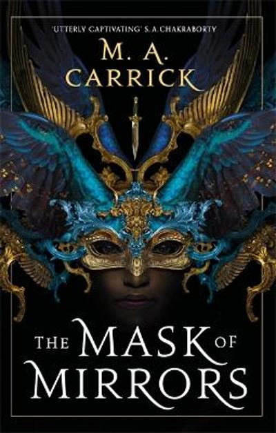 The Mask of Mirrors - M. A. Carrick