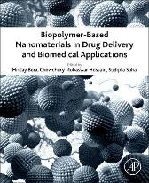 Biopolymer-Based Nanomaterials in Drug Delivery and Biomedical Applications - Hriday Bera Chowdhury Mobaswar Hossain Sudipta Saha