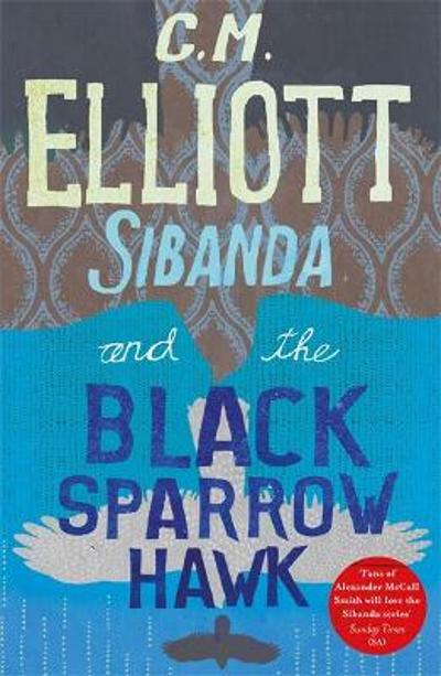 Sibanda and the Black Sparrow Hawk - C M Elliott