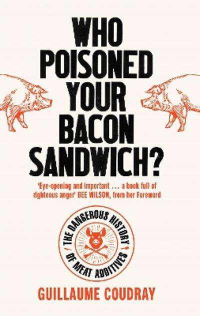 Who Poisoned Your Bacon Sandwich? - Guillaume Coudray