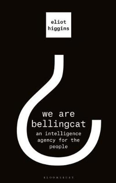 We Are Bellingcat - Eliot Higgins