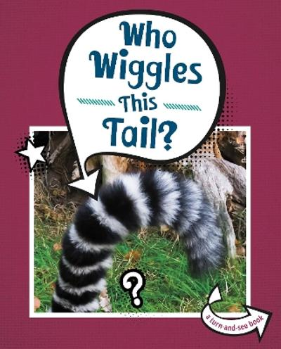 Who Wiggles This Tail? - Cari Meister