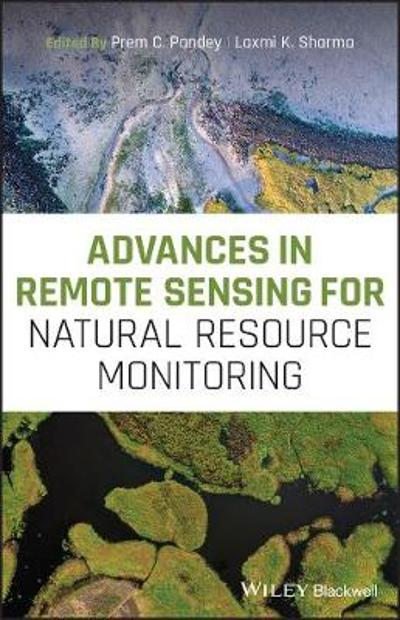 Advances in Remote Sensing for Natural Resource Monitoring - Prem C. Pandey