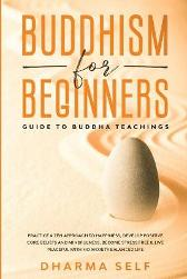 Buddhism for Beginners - Dharma Self