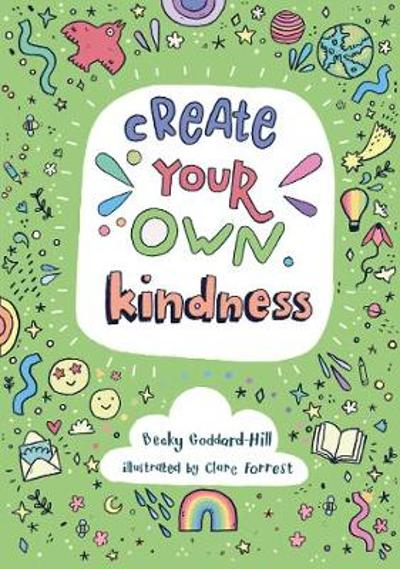 Create your own kindness - Becky Goddard-Hill