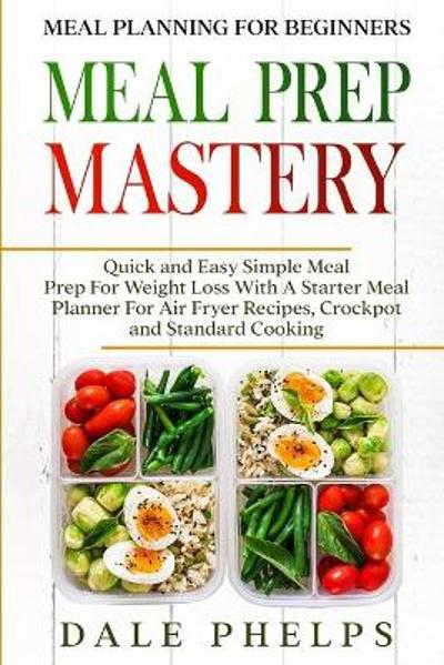 Meal Planning For Beginners - Dale Phelps