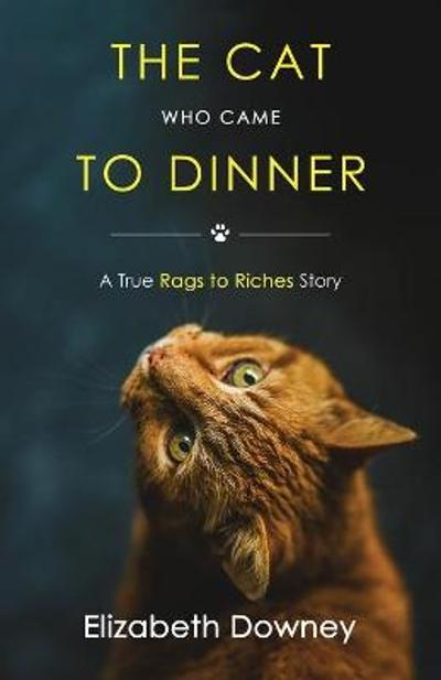 The Cat Who Came to Dinner - Elizabeth Downey