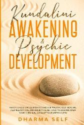 Kundalini Awakening and Psychic Development - Dharma Self