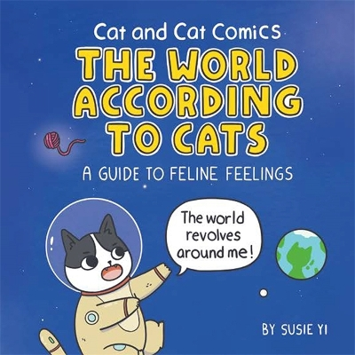 Cat and Cat Comics: The World According to Cats - Susie Yi
