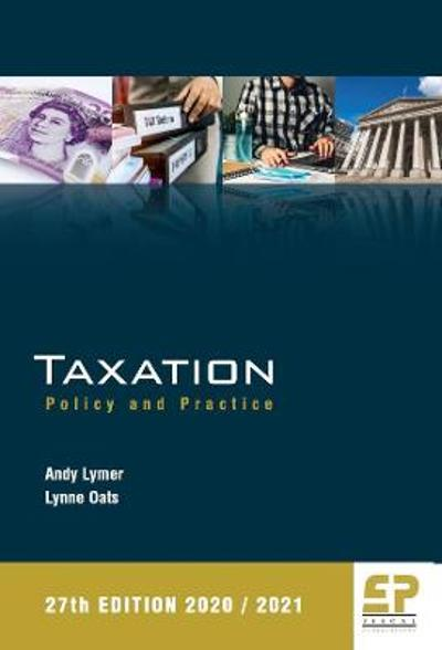 Taxation:Policy and Practice 2020/21 - 27th edition - Andy Lymer