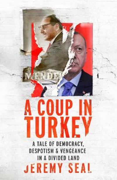 A Coup in Turkey - Jeremy Seal