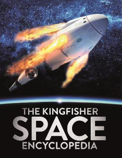The Kingfisher Space Encyclopedia - Mike Goldsmith
