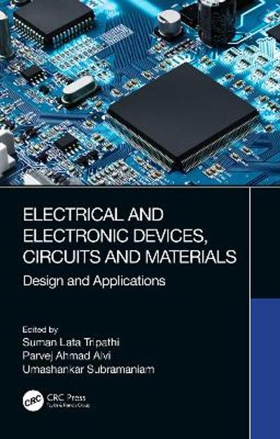 Electrical and Electronic Devices, Circuits and Materials - Suman Lata Tripathi