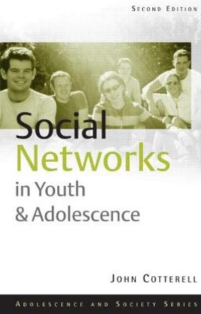 Social Networks in Youth and Adolescence - John Cotterell