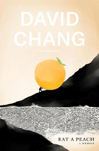 Eat A Peach - David Chang