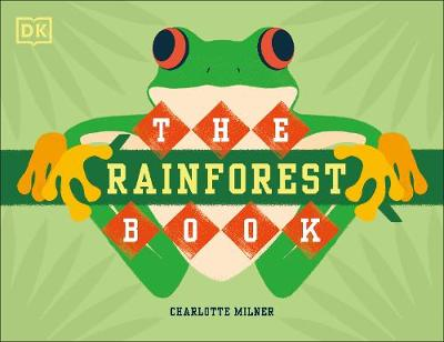 The Rainforest Book - Charlotte Milner
