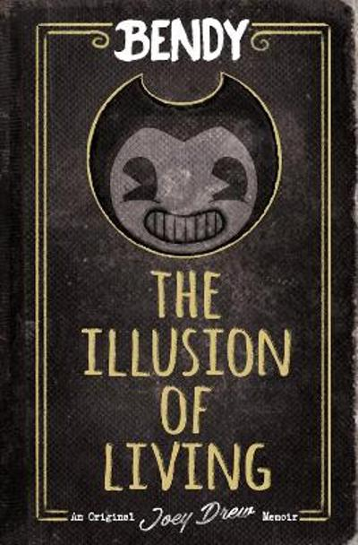 Bendy: The Illusion of Living - Adrienne Kress