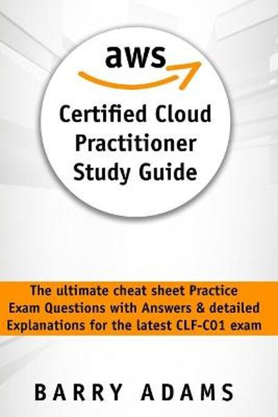 Aws Certified Cloud Practitioner Study Guide - Barry Adams