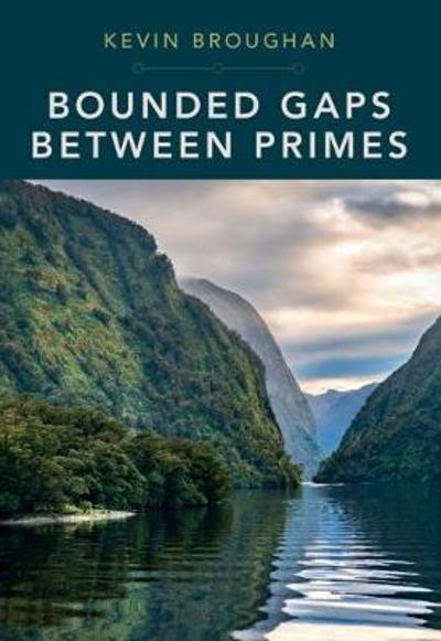 Bounded Gaps Between Primes - Kevin Broughan