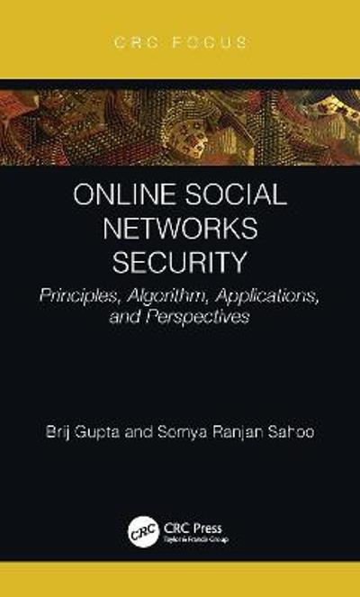 Online Social Networks Security - Brij B. Gupta