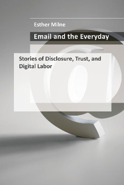 Email and the Everyday - Esther Milne