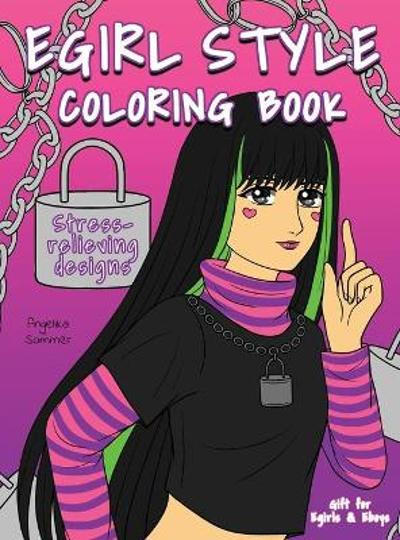 Egirl Style Coloring Book - Angelika Sommer