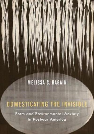 Domesticating the Invisible - Melissa S. Ragain