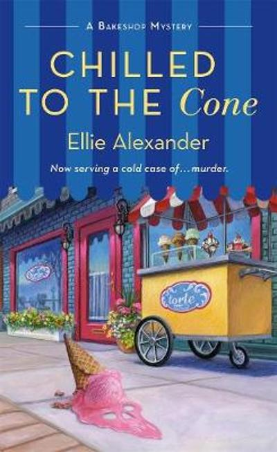 Chilled to the Cone - Ellie Alexander