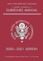Federal Sentencing Guidelines Manual; 2020-2021 Edition - Michigan Legal Publishing Ltd