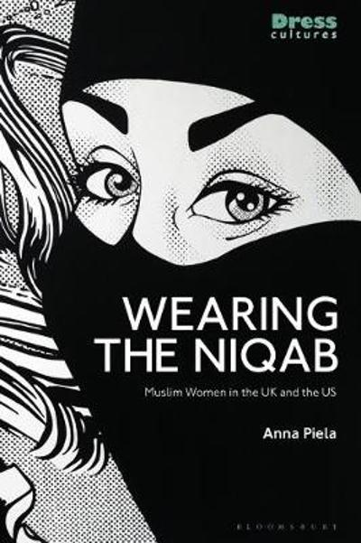 Wearing the Niqab - Anna Piela