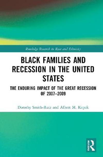 Black Families and Recession in the United States - Dorothy Smith-Ruiz