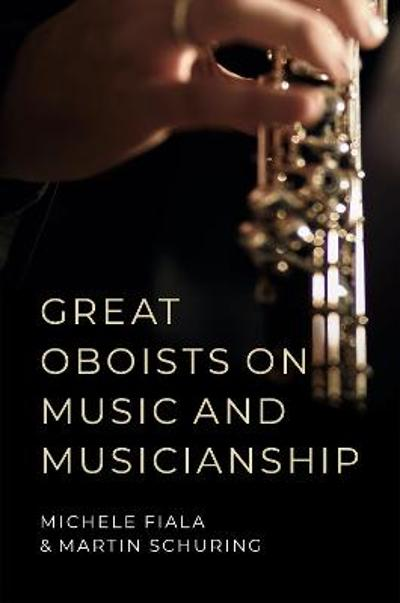 Great Oboists on Music and Musicianship - Michele L. Fiala