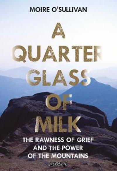 A Quarter Glass of Milk - Moire O'Sullivan