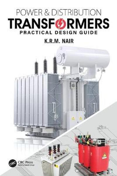 Power and Distribution Transformers - K.R.M. Nair
