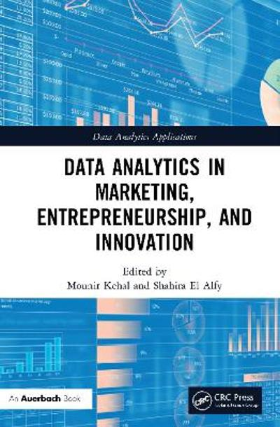 Data Analytics in Marketing, Entrepreneurship, and Innovation - Mounir Kehal