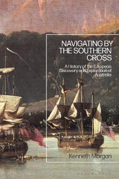 Navigating by the Southern Cross - Professor Kenneth Morgan