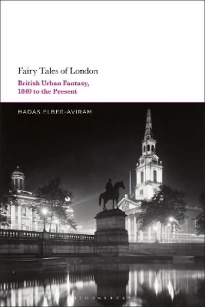 Fairy Tales of London - Dr Hadas Elber-Aviram