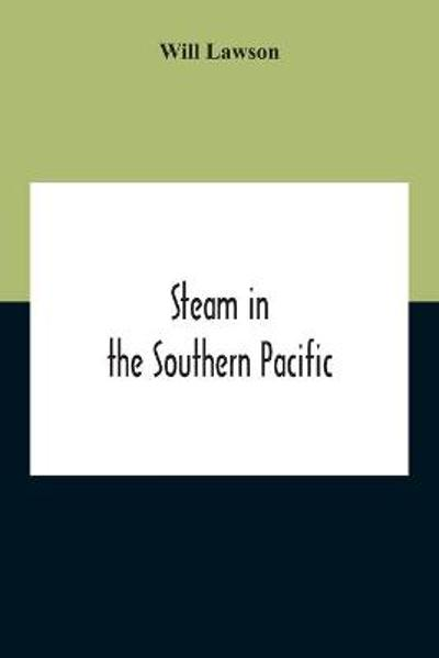 Steam In The Southern Pacific - Will Lawson