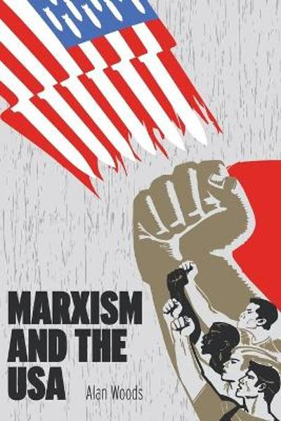 Marxism and the USA - Alan Woods