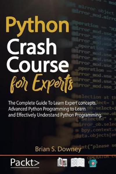 Python Crash Course for Experts - Brian S Downey