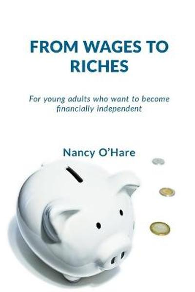From Wages to Riches - Nancy O'Hare