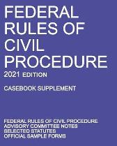 Federal Rules of Civil Procedure; 2021 Edition (Casebook Supplement) - Michigan Legal Publishing Ltd