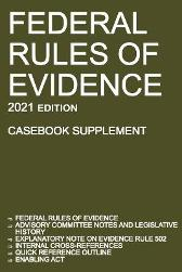 Federal Rules of Evidence; 2021 Edition (Casebook Supplement) - Michigan Legal Publishing Ltd