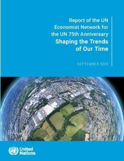 Shaping the trends of our time - United Nations: Department for Economic and Social Affairs