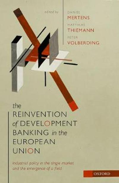 The Reinvention of Development Banking in the European Union - Daniel Mertens