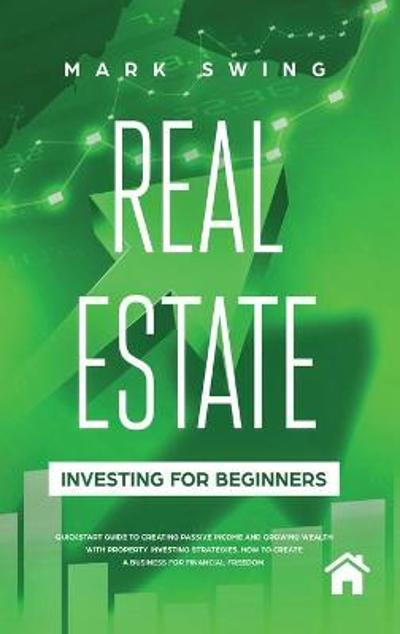 Real Estate Investing for Beginners - Mark Swing