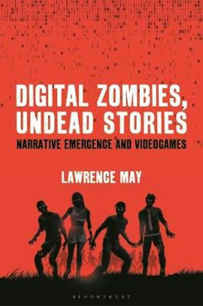 Digital Zombies, Undead Stories - Dr. Lawrence May