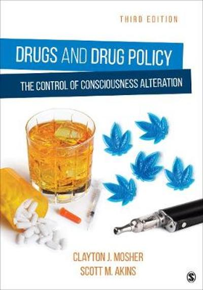 Drugs and Drug Policy - Clayton Mosher