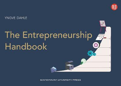The entrepreneurship handbook - Yngve Dahle
